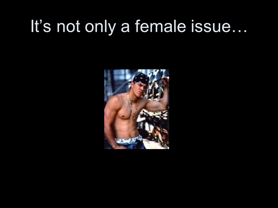 Its not only a female issue…