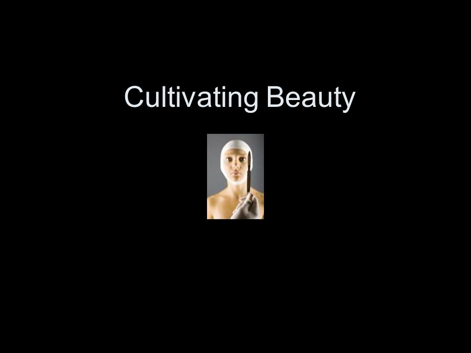 Cultivating Beauty