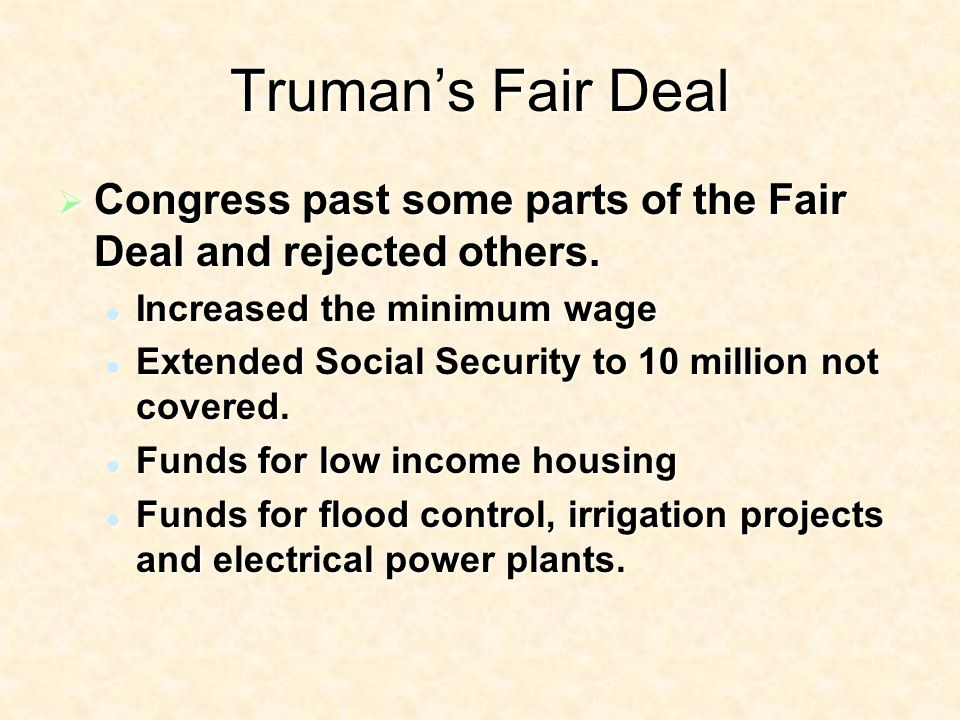 Trumans Fair Deal Congress past some parts of the Fair Deal and rejected others.