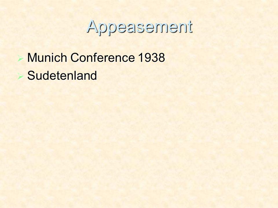 Appeasement Munich Conference 1938 Munich Conference 1938 Sudetenland Sudetenland