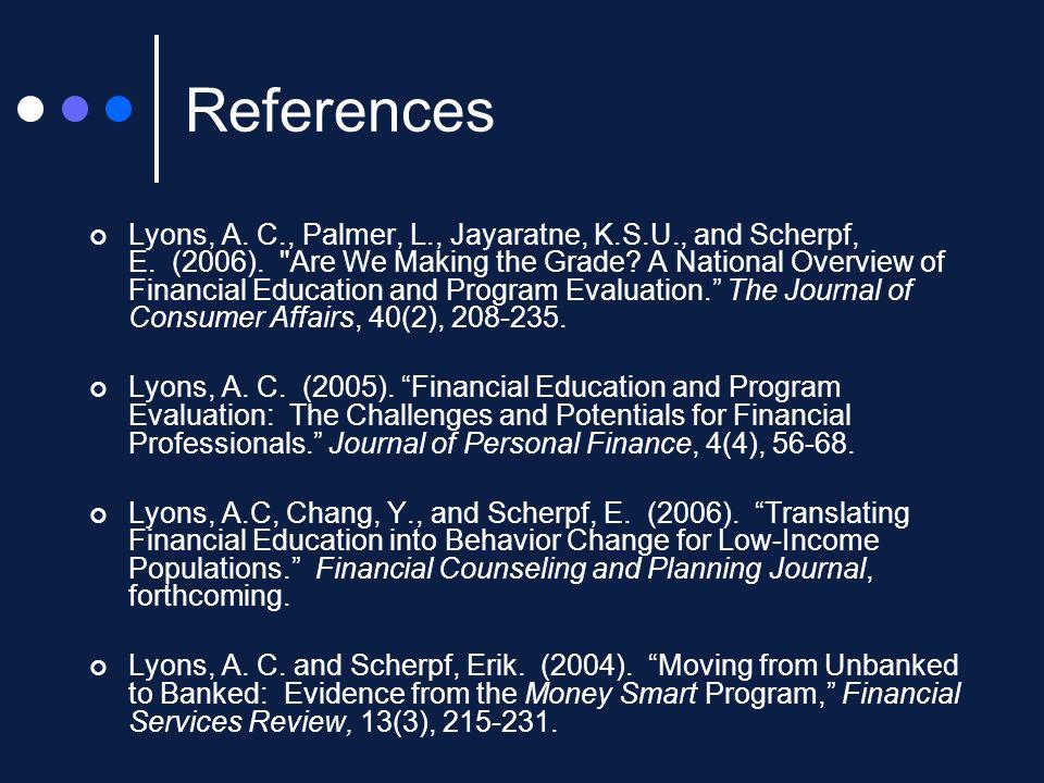 References Lyons, A.C., Palmer, L., Jayaratne, K.S.U., and Scherpf, E.