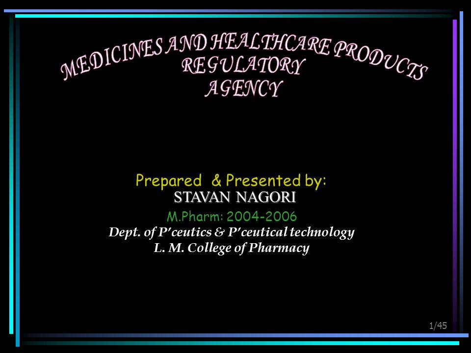 1/45 Prepared & Presented by: M.Pharm: 2004-2006 Dept. of Pceutics & Pceutical technology L. M. College of Pharmacy STAVAN NAGORI
