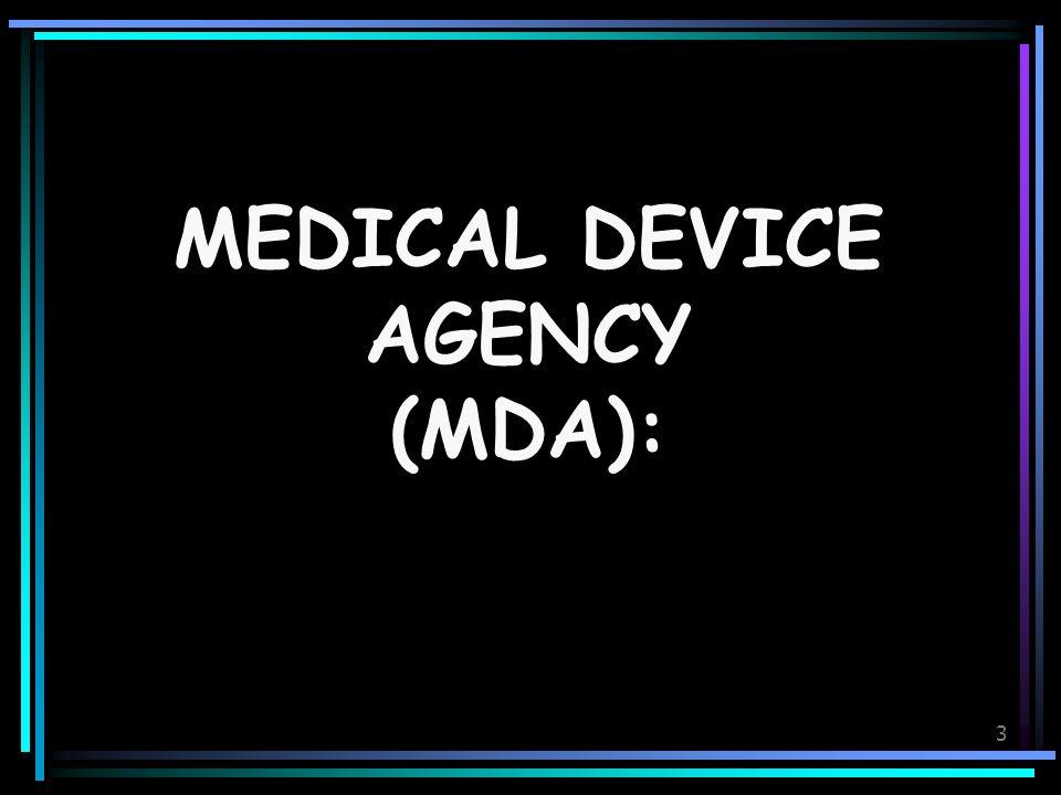 3 MEDICAL DEVICE AGENCY (MDA):