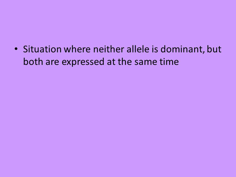 Situation where neither allele is dominant, but both are expressed at the same time