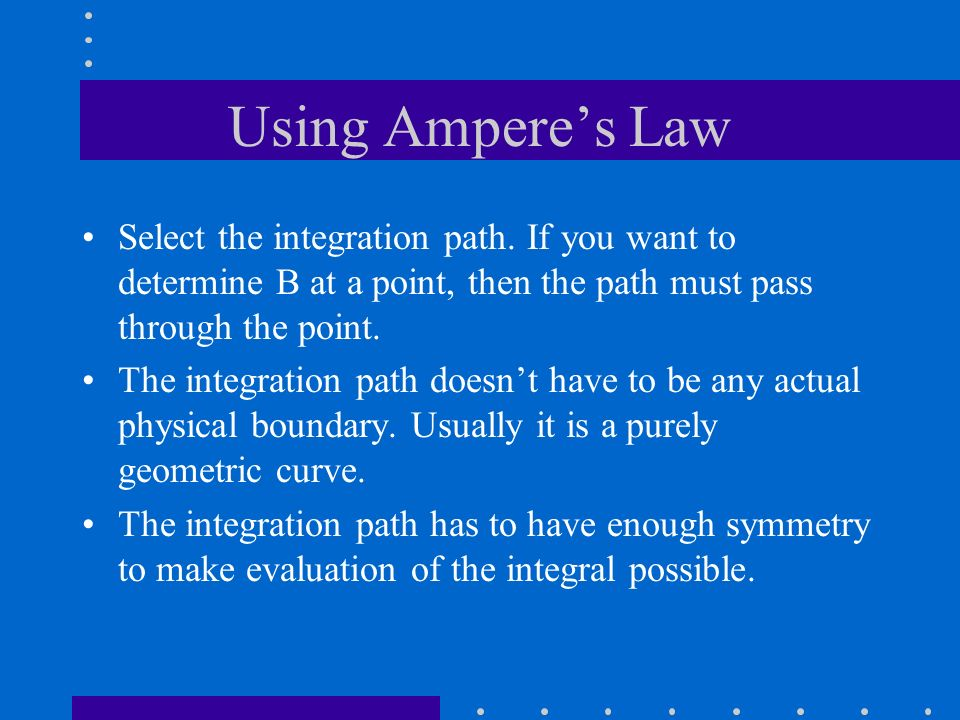 Using Amperes Law Select the integration path. If you want to determine B at a point, then the path must pass through the point. The integration path