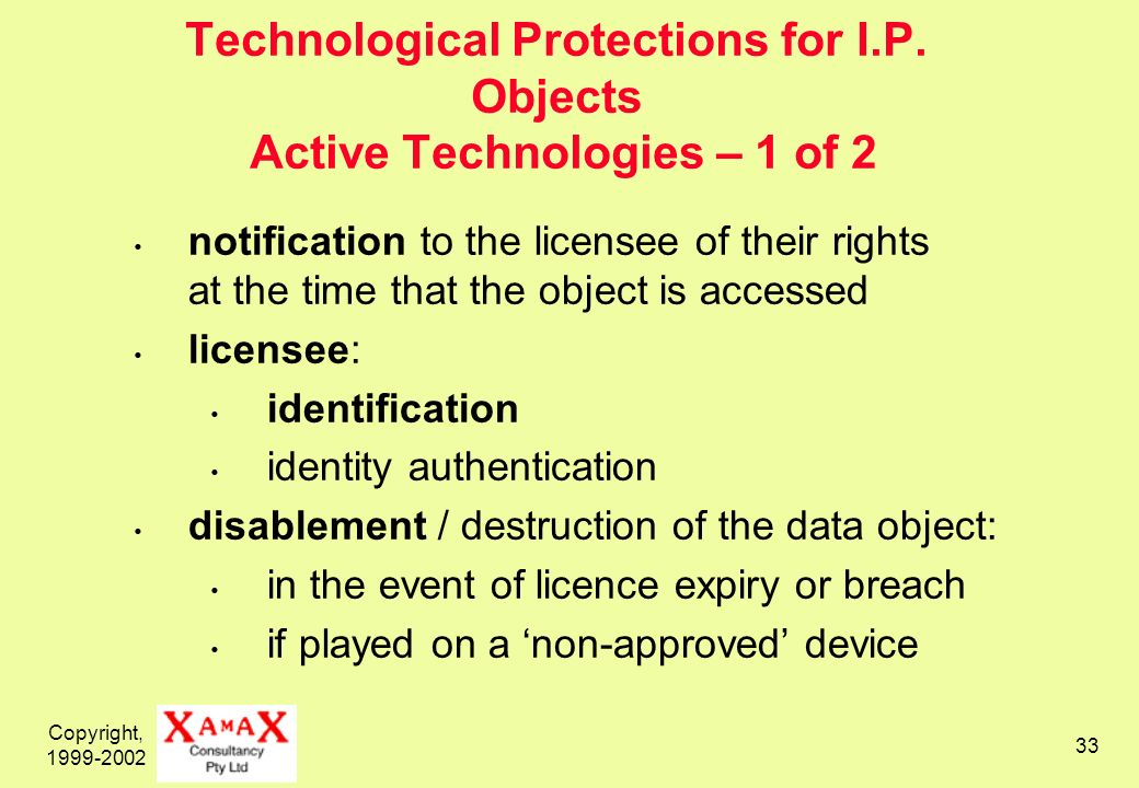 Copyright, 1999-2002 33 Technological Protections for I.P.