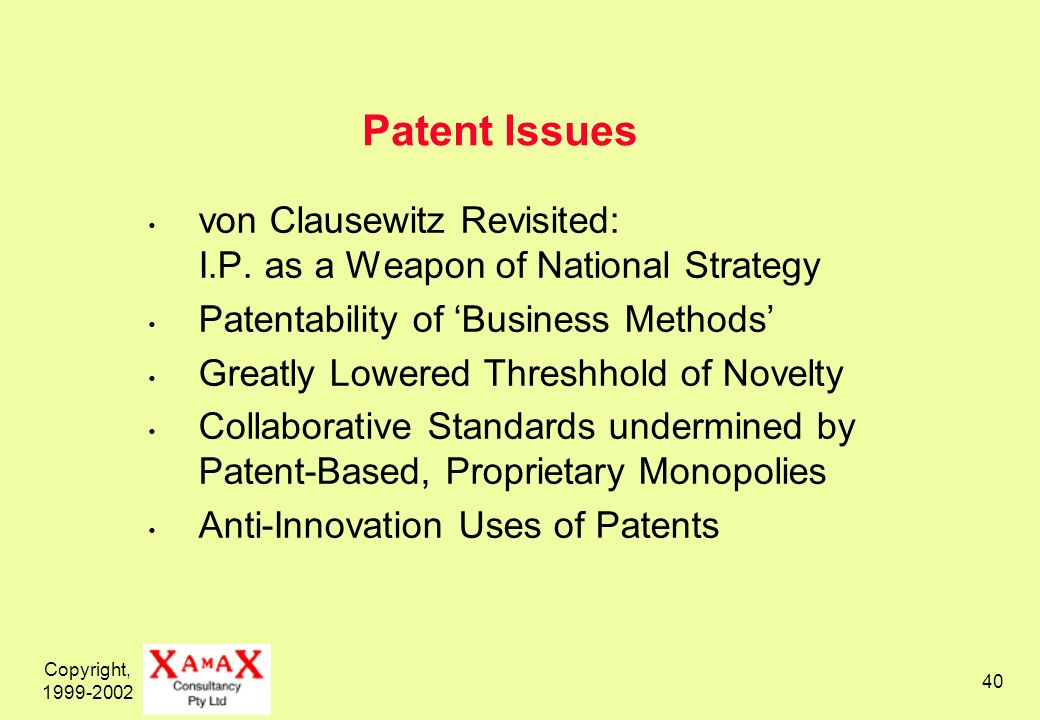 Copyright, 1999-2002 40 Patent Issues von Clausewitz Revisited: I.P.
