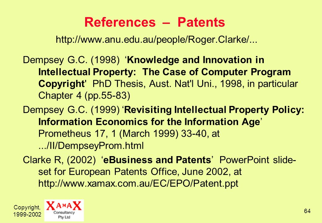 Copyright, 1999-2002 64 References – Patents http://www.anu.edu.au/people/Roger.Clarke/...