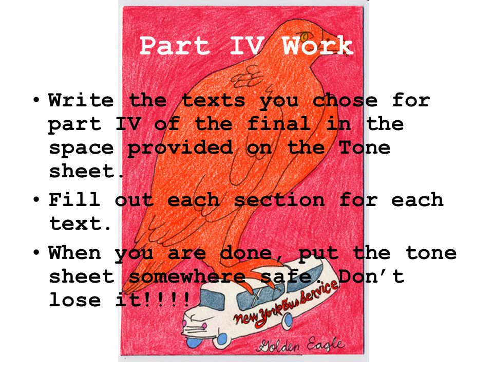 Part IV Work Write the texts you chose for part IV of the final in the space provided on the Tone sheet.