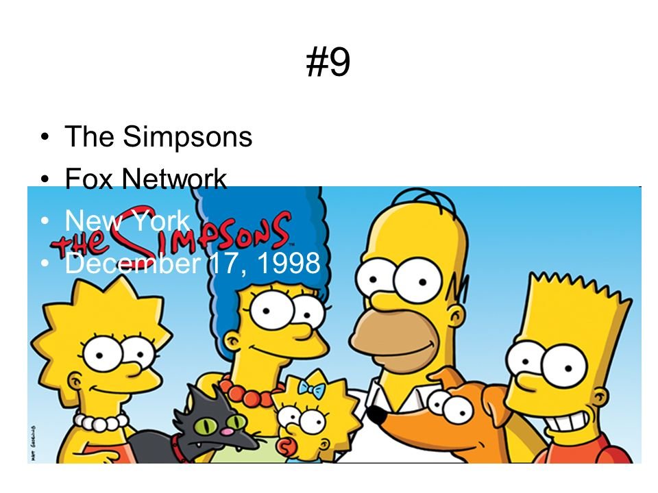 #9 The Simpsons Fox Network New York December 17, 1998