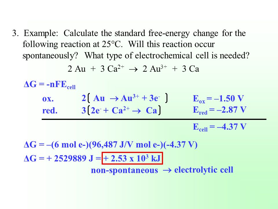 3. Example: Calculate the standard free-energy change for the following reaction at 25°C. Will this reaction occur spontaneously? What type of electro
