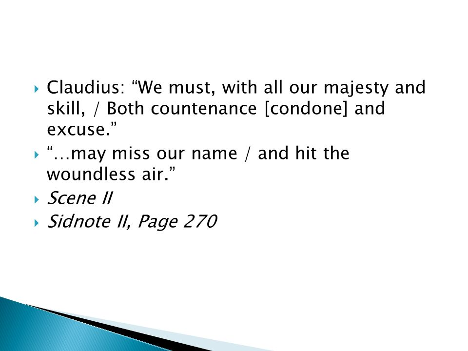 Scene III Claudius: Hes loved of the distracted multitude, / Who like not in their judgment, but their eyes.