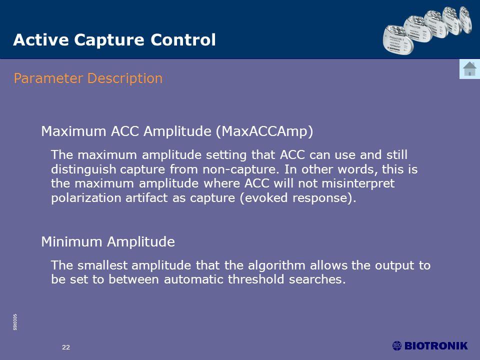 SSt0305 22 Active Capture Control Parameter Description Maximum ACC Amplitude (MaxACCAmp) The maximum amplitude setting that ACC can use and still dis