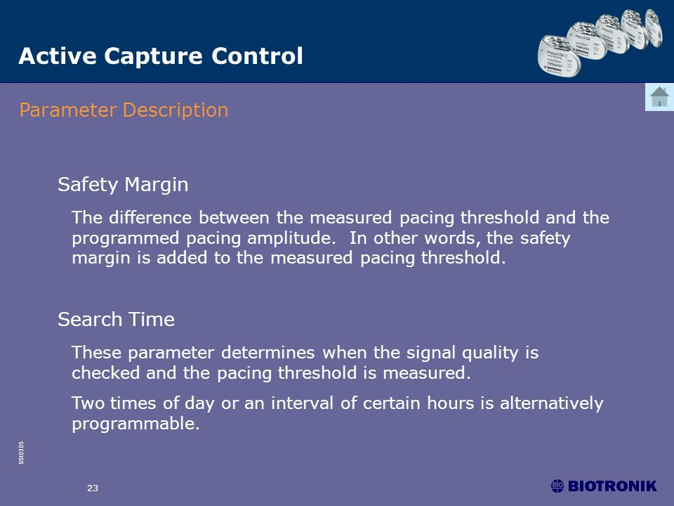 SSt0305 23 Active Capture Control Parameter Description Safety Margin The difference between the measured pacing threshold and the programmed pacing a