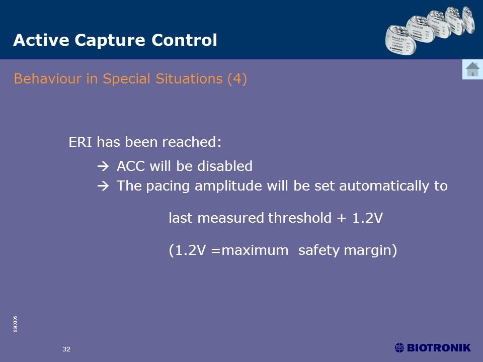SSt0305 32 Active Capture Control Behaviour in Special Situations (4) ERI has been reached: ACC will be disabled The pacing amplitude will be set auto