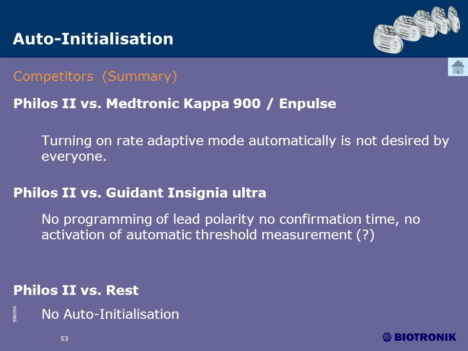 SSt0305 53 Turning on rate adaptive mode automatically is not desired by everyone. Philos II vs. Medtronic Kappa 900 / Enpulse Philos II vs. Guidant I