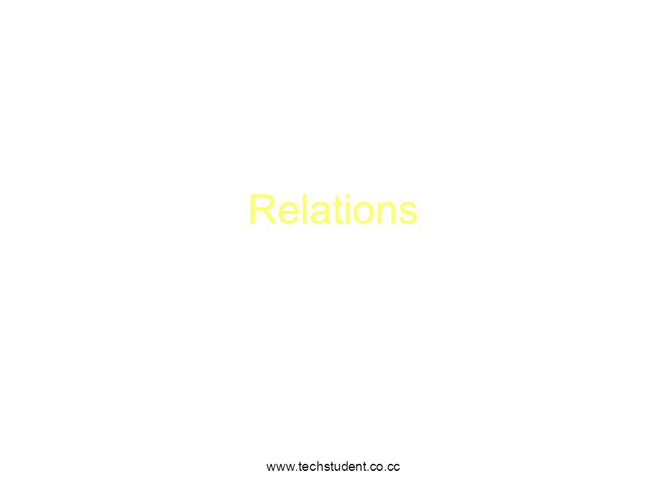 www.techstudent.co.cc Relation variables Base Relvar Definition VAR BASE [ ]; takes the form RELATION { }