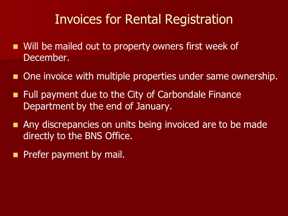 Invoices for Rental Registration Will be mailed out to property owners first week of December.