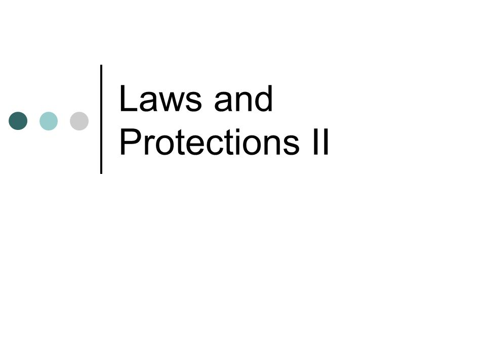 Laws and Protections II