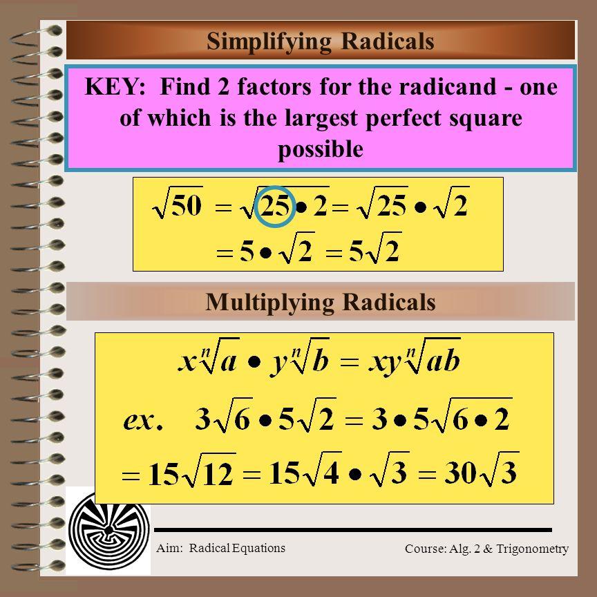 Aim: Radical Equations Course: Alg. 2 & Trigonometry Perfect Squares 12 144 11 121 100 10 9 9 81 8 8 64 7 7 49 6 6 36 5 5 25 4 4 16 3 3 9 4 2 2 1 1 1