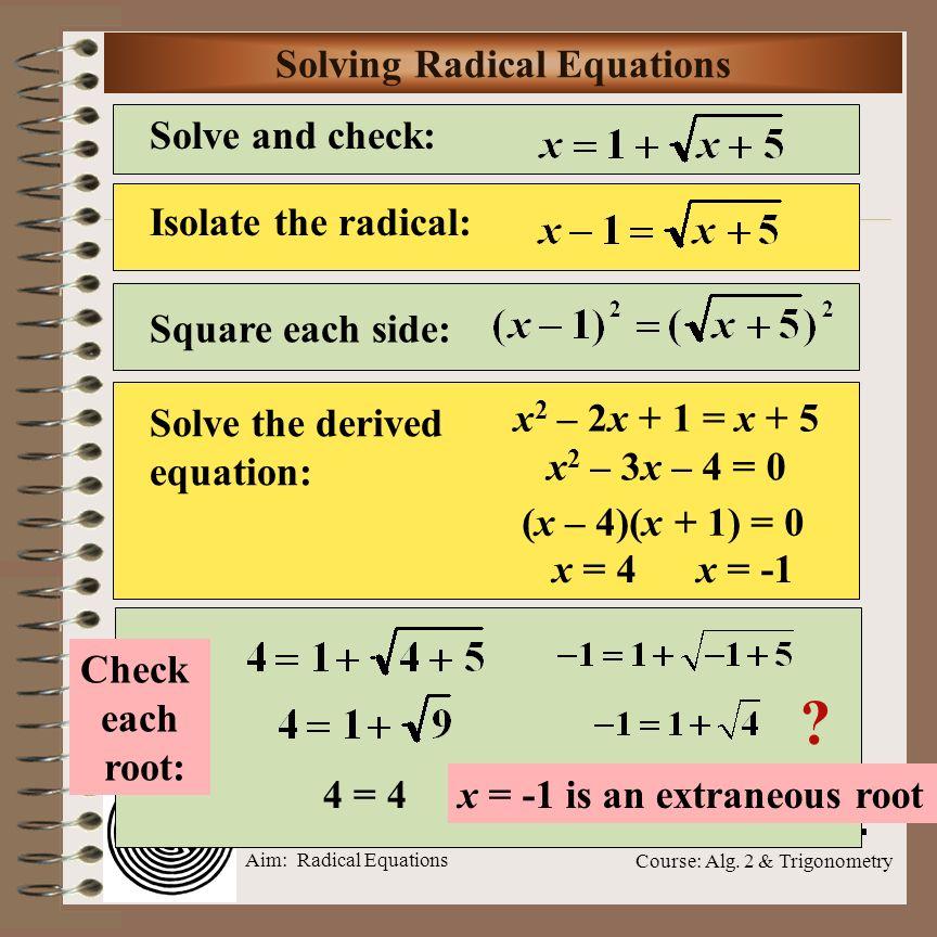 Aim: Radical Equations Course: Alg.