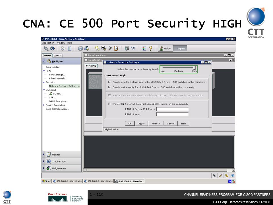CTT Corp. Derechos reservados 11-2005 CHANNEL READINESS PROGRAM FOR CISCO PARTNERS 1 - 110 CNA: CE 500 Port Security HIGH