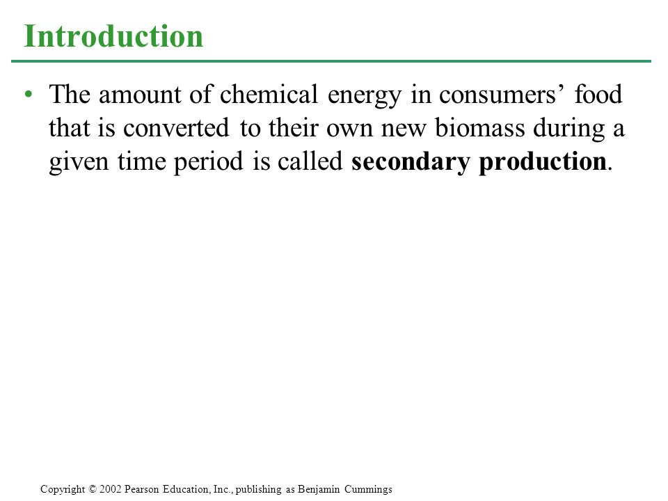 The amount of chemical energy in consumers food that is converted to their own new biomass during a given time period is called secondary production.
