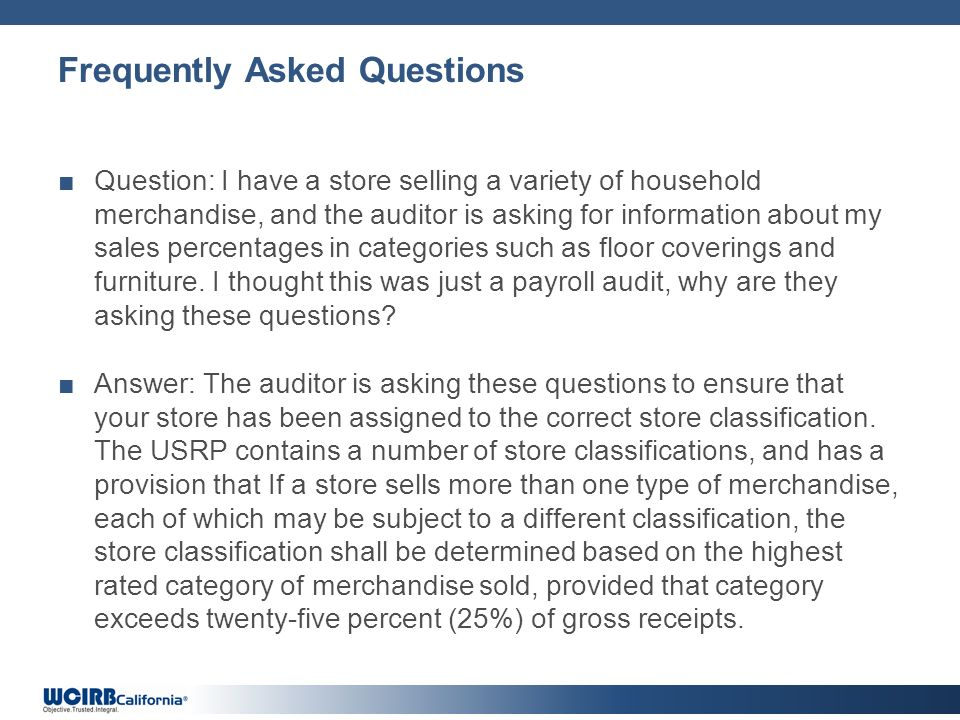 Frequently Asked Questions Question: I have a store selling a variety of household merchandise, and the auditor is asking for information about my sal