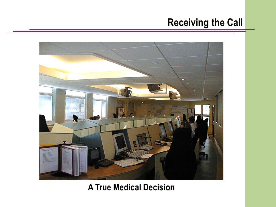 Receiving the Call A True Medical Decision