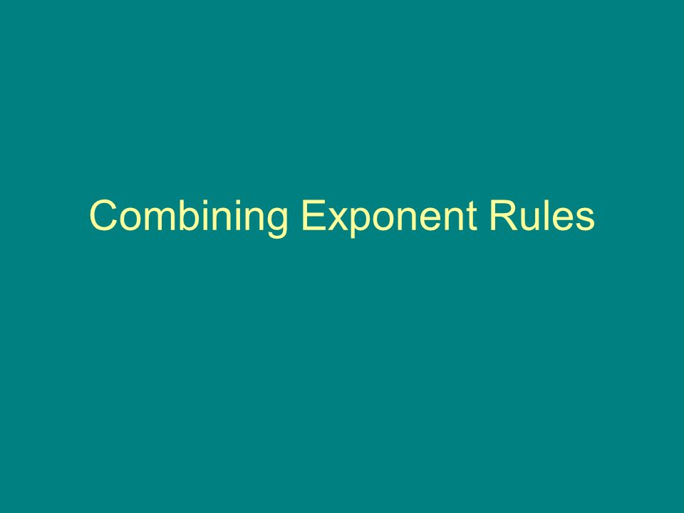 Combining Exponent Rules