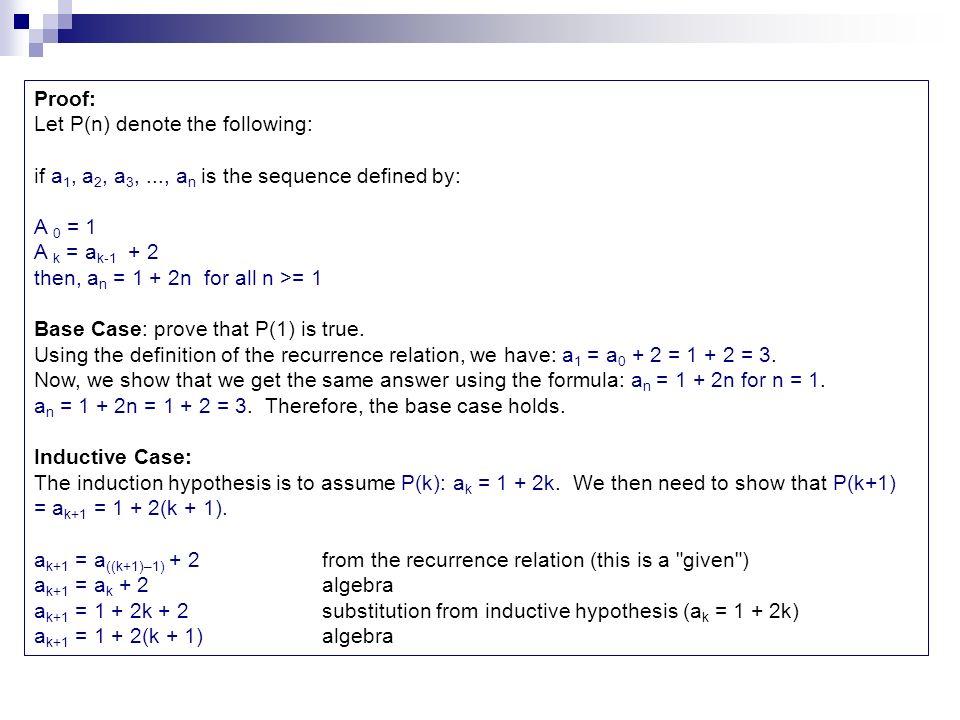 Base case: Show P(0).T 0 = 2 0 a + ((2 0 – 1)/3) b = a + ((1 – 1)/3) b = a.