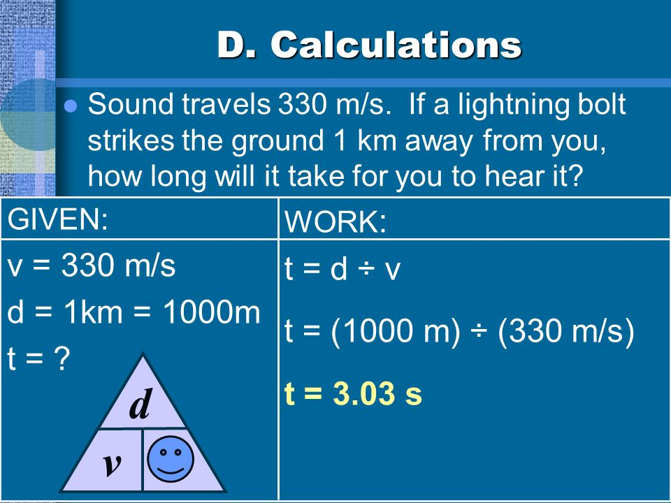 D. Calculations A roller coaster starts down a hill at 10 m/s. Three seconds later, its speed is 32 m/s. What is the roller coasters acceleration? GIV