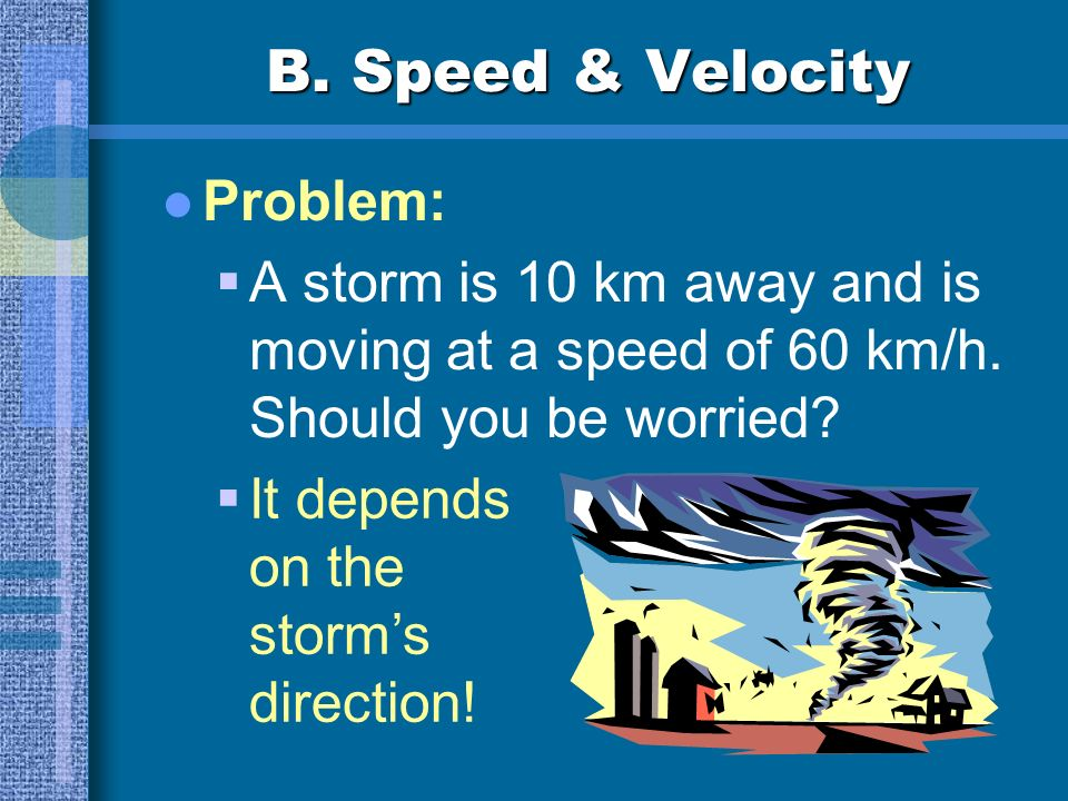 B. Speed & Velocity Instantaneous Speed speed at a given instant Average Speed