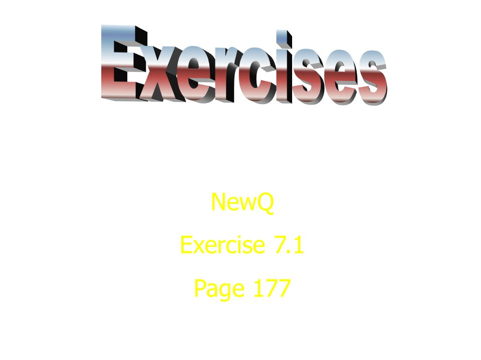 NewQ Exercise 7.1 Page 177