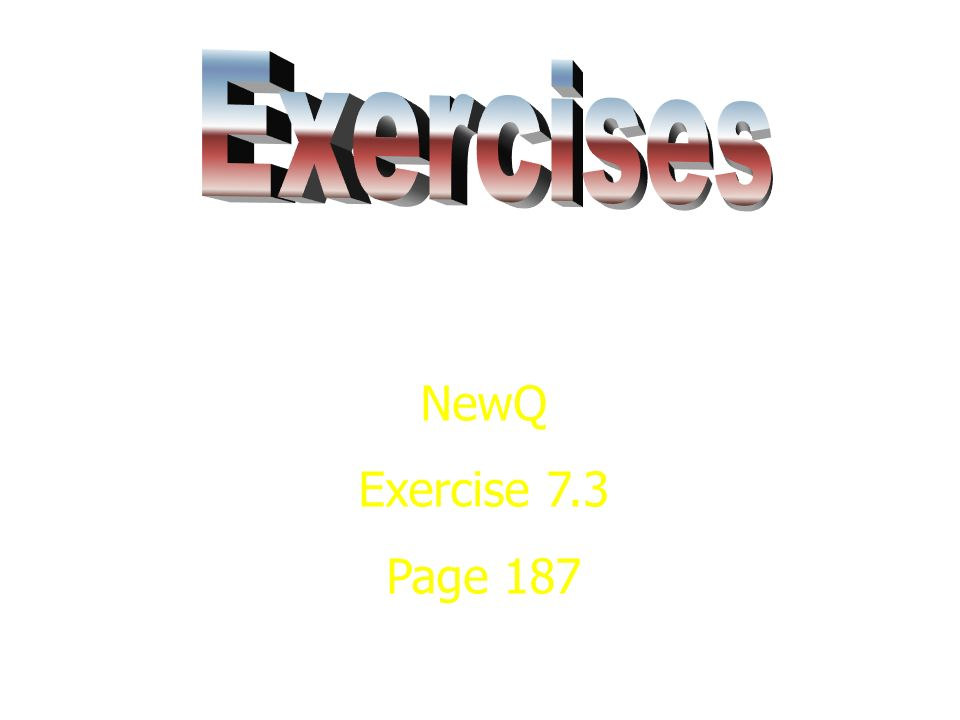 NewQ Exercise 7.3 Page 187