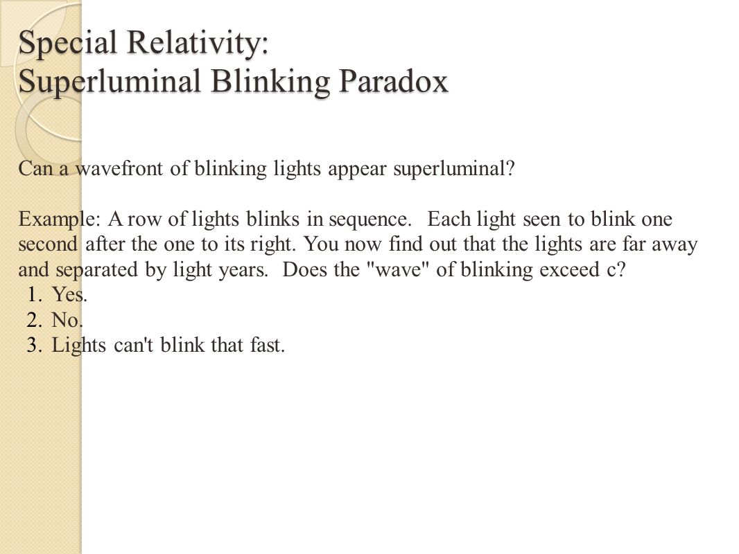 Special Relativity: Superluminal Blinking Paradox Can a wavefront of blinking lights appear superluminal.