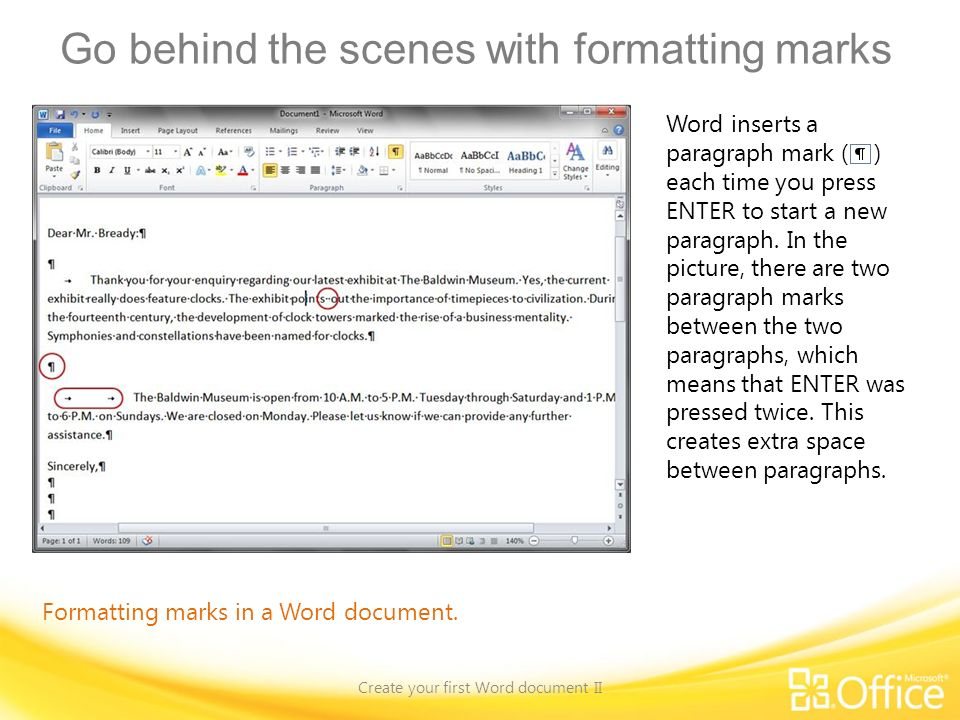 Go behind the scenes with formatting marks Create your first Word document II Formatting marks in a Word document.