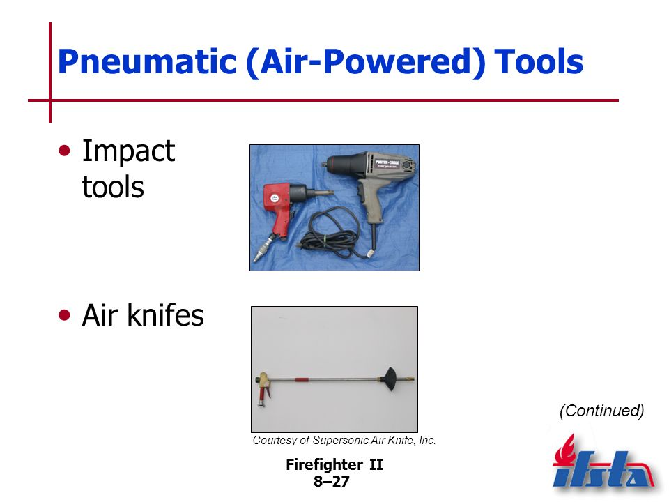 Firefighter II 8–26 Pneumatic (Air-Powered) Tools Air chisels Pneumatic nailers (Continued)