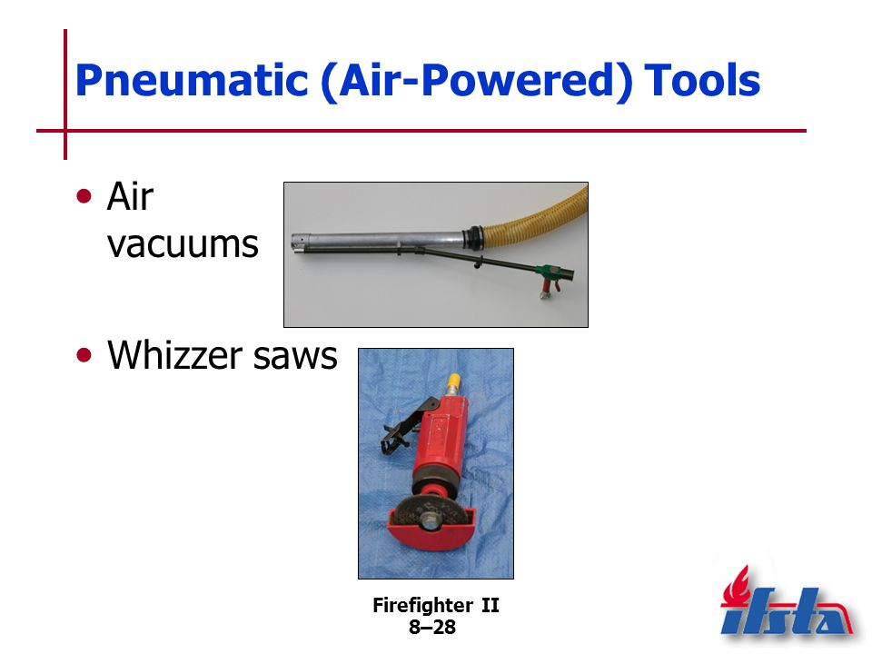 Firefighter II 8–27 Pneumatic (Air-Powered) Tools Impact tools Air knifes (Continued) Courtesy of Supersonic Air Knife, Inc.
