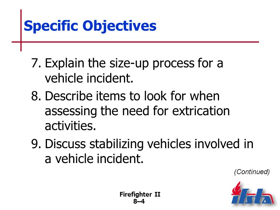 Firefighter II 8–3 Specific Objectives 4.Discuss cribbing for rescue operations.