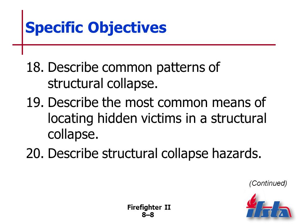 Firefighter II 8–7 Specific Objectives 14.Describe patient removal.