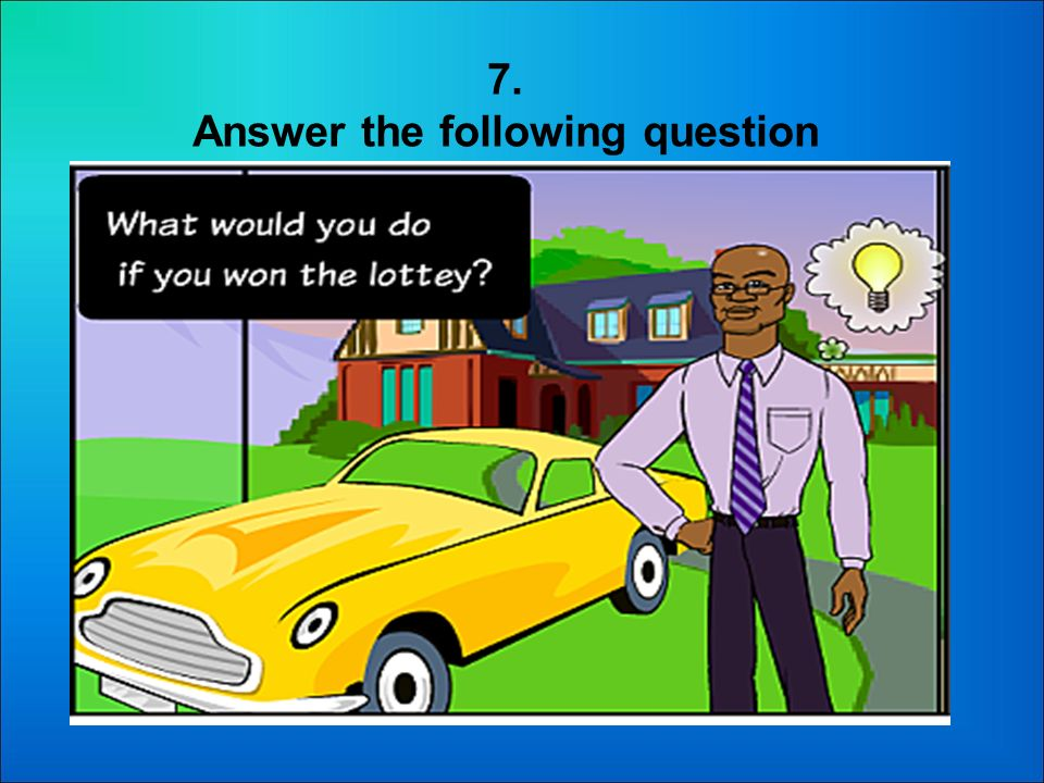 6. Answer the following question