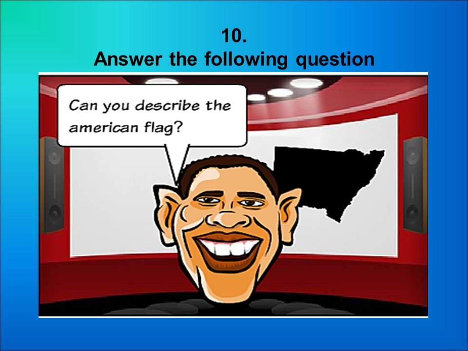 9. Answer the following question