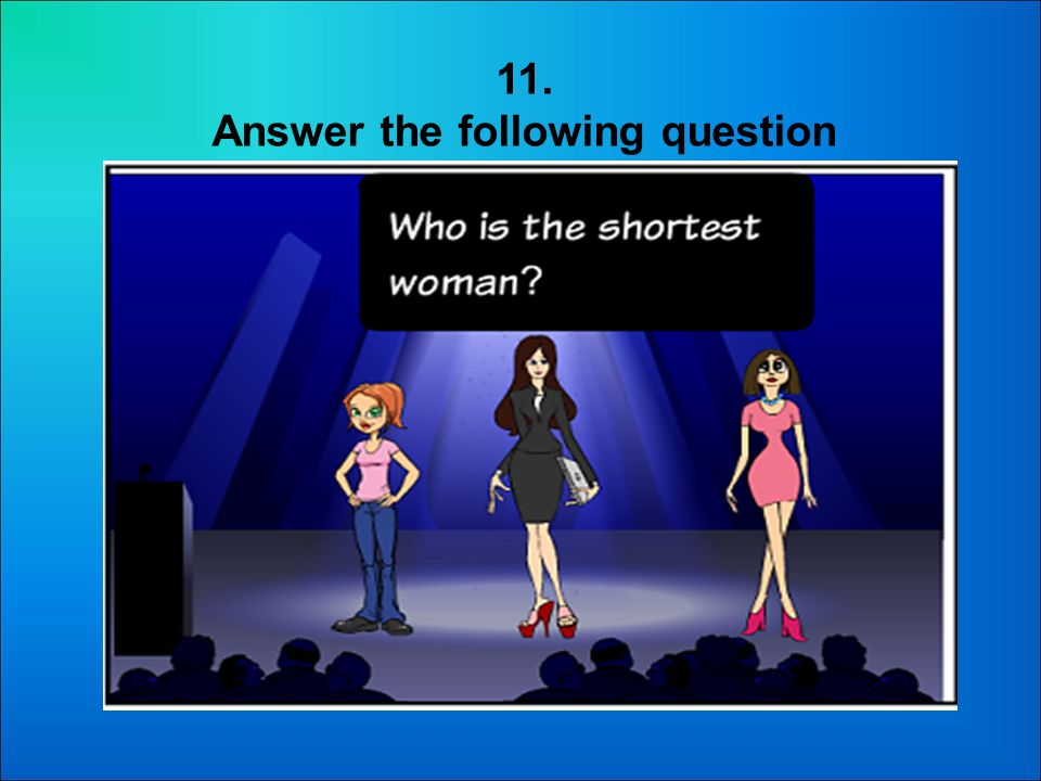 10. Answer the following question