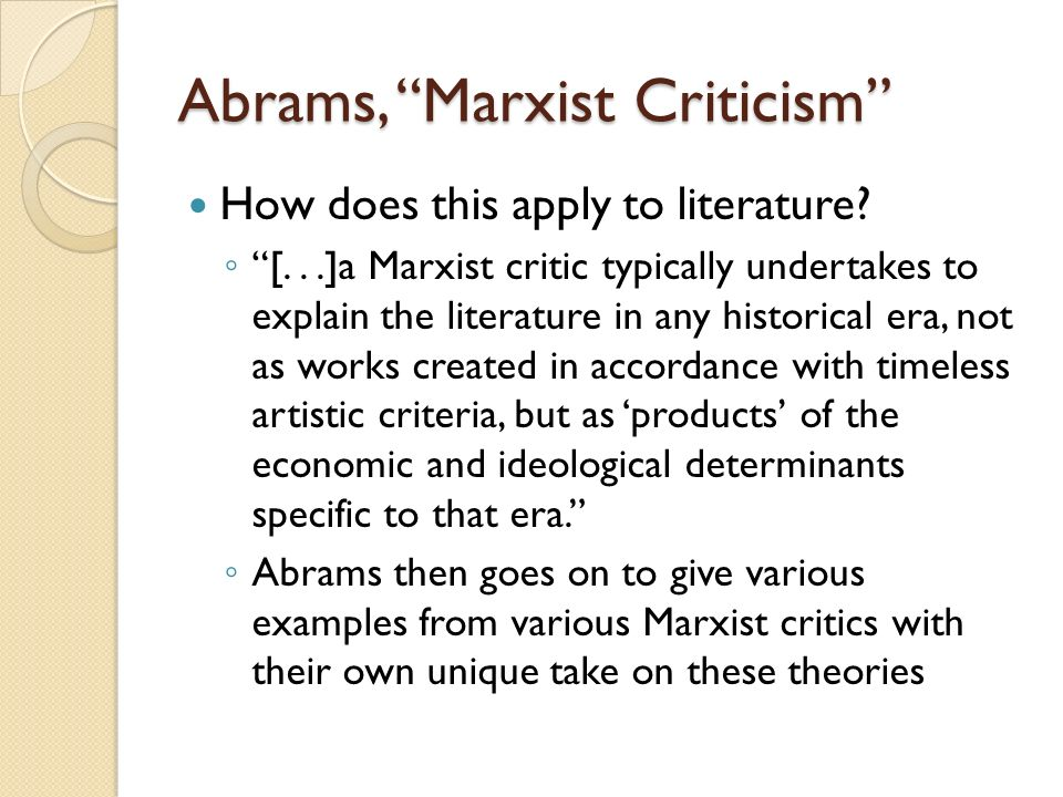 Abrams, Marxist Criticism Effects on our understanding of New Media: [...]changing material conditions in the production of the arts have revolutionized the way we think about a work of art Before photography, radio, cinema, or the internet, art was solely in the purview of the elite, who treated it as an object of reverence Art now allows for interaction with the audience, reproducibility, etc.