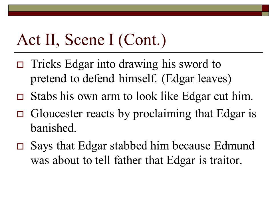 Act II, Scene 1 (cont.) Cornwall and Regan enter.