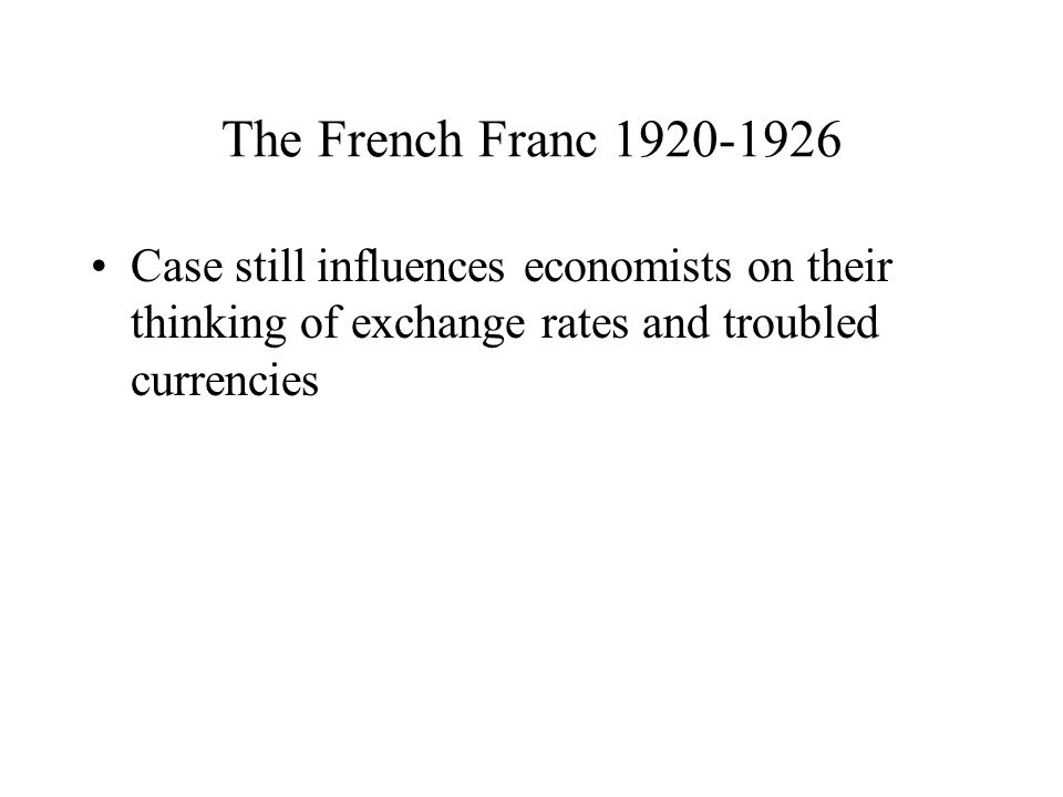The French Franc 1920-1926 Case still influences economists on their thinking of exchange rates and troubled currencies
