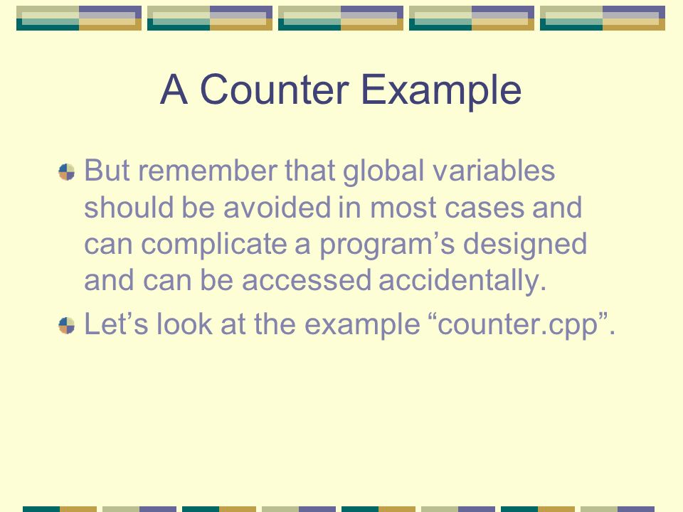 Automatic Initialization When an object of type counter is first created, we want its count to be initialized to 0, since this is what most counts do.