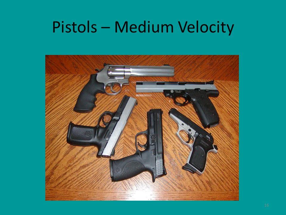 16 Pistols – Medium Velocity