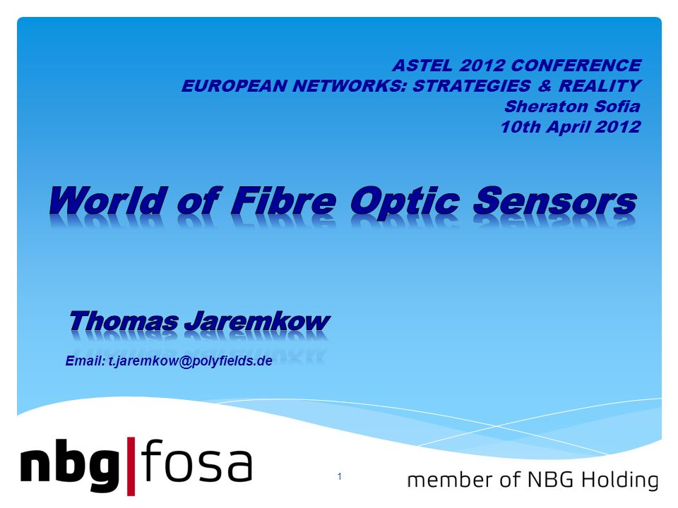 1   ASTEL 2012 CONFERENCE EUROPEAN NETWORKS: STRATEGIES & REALITY Sheraton Sofia 10th April 2012
